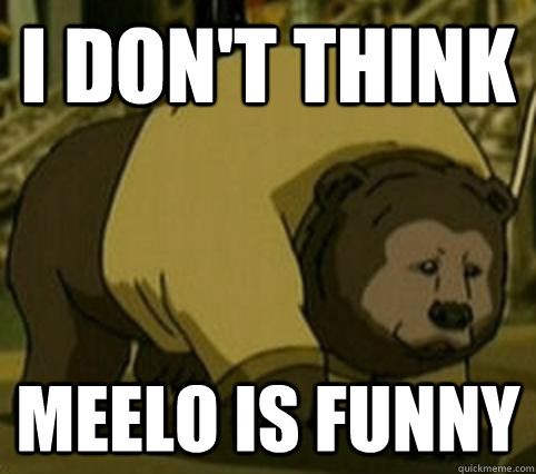 i dont think meelo is funny - Confession Bosco
