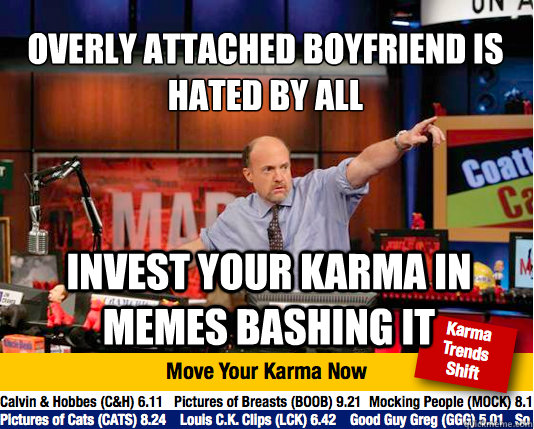 overly attached boyfriend is hated by all invest your karma - Mad Karma with Jim Cramer