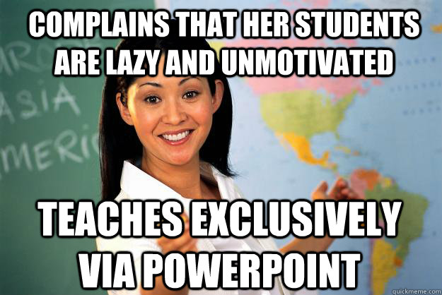 complains that her students are lazy and unmotivated teaches - Unhelpful High School Teacher