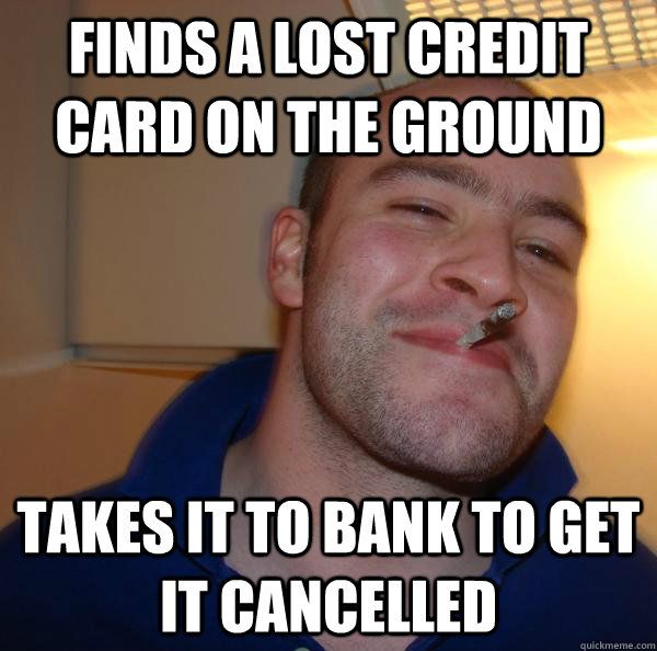finds a lost credit card on the ground takes it to bank to g - Good Guy Greg