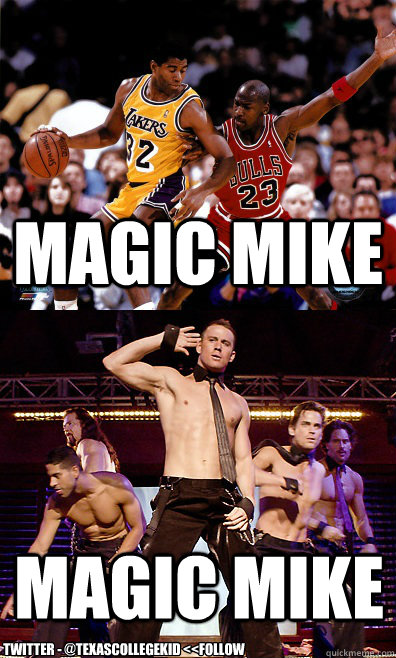 magic mike magic mike twitter texascollegekid follow - Magic Mike