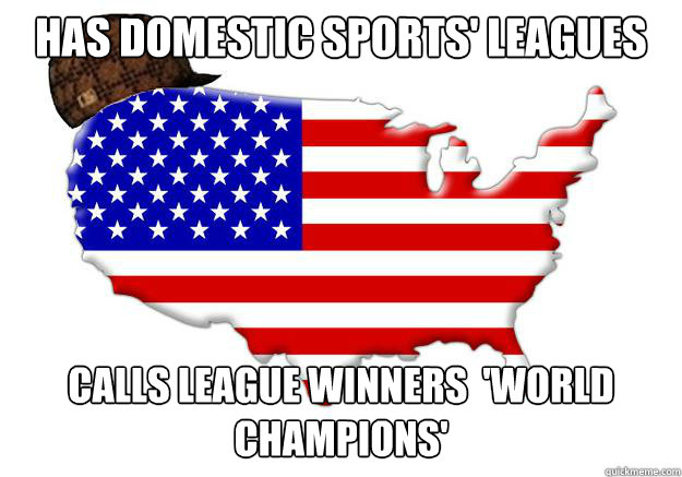 has domestic sports leagues calls league winners world ch - Scumbag america