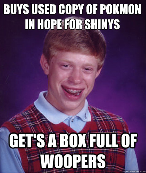 buys used copy of pokmon in hope for shinys gets a box ful - Bad Luck Brian
