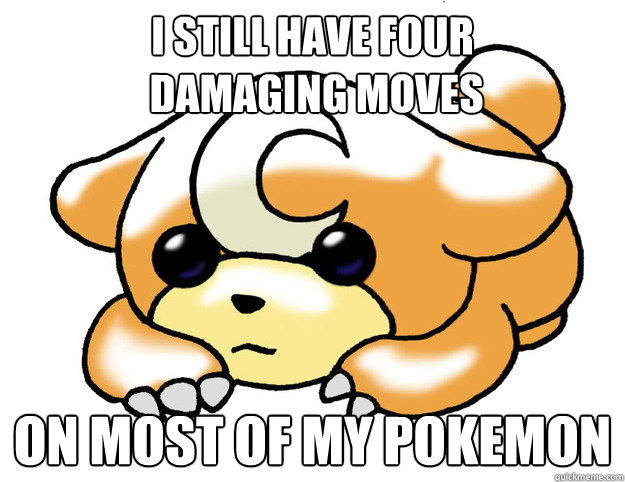 i still have four damaging moves on most of my pokemon - Confession Teddiursa