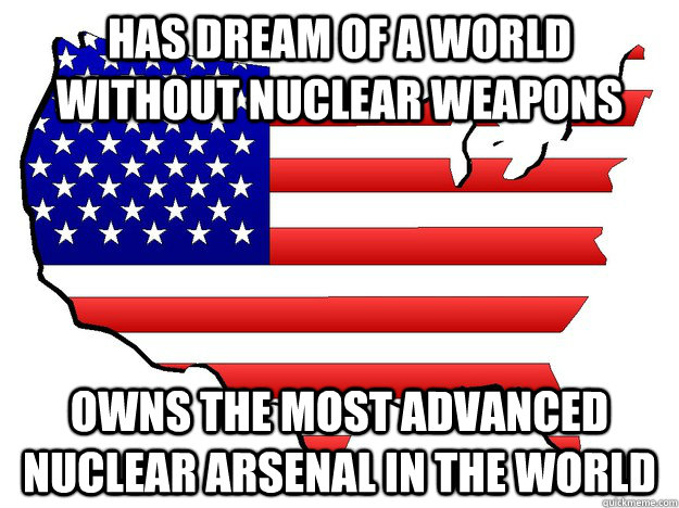 has dream of a world without nuclear weapons owns the most a - scumbag america