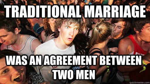 traditional marriage was an agreement between two men - Sudden Clarity Clarence