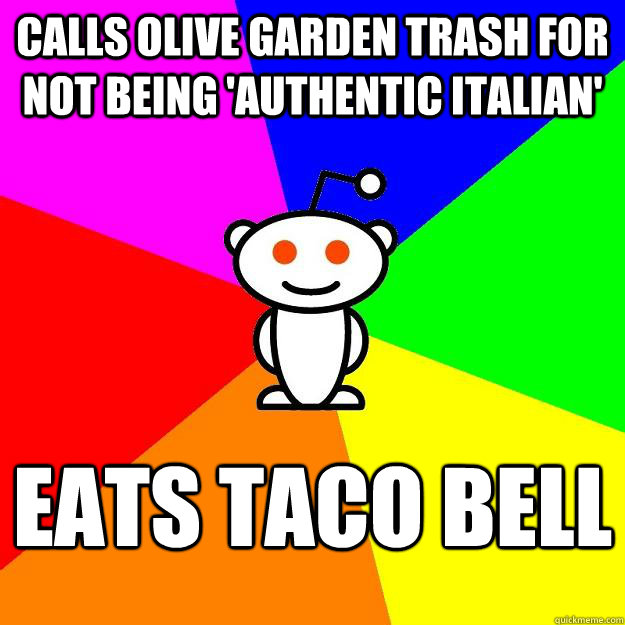 calls olive garden trash for not being authentic italian e - Reddit Alien