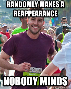 randomly makes a reappearance nobody minds - Ridiculously photogenic guy