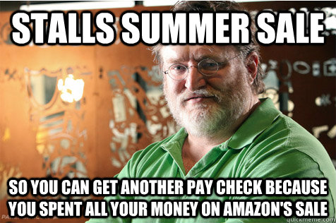 stalls summer sale so you can get another pay check because  - Good Guy Gabe