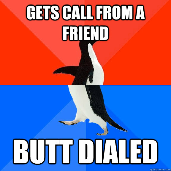 gets call from a friend butt dialed - Socially Awesome Awkward Penguin