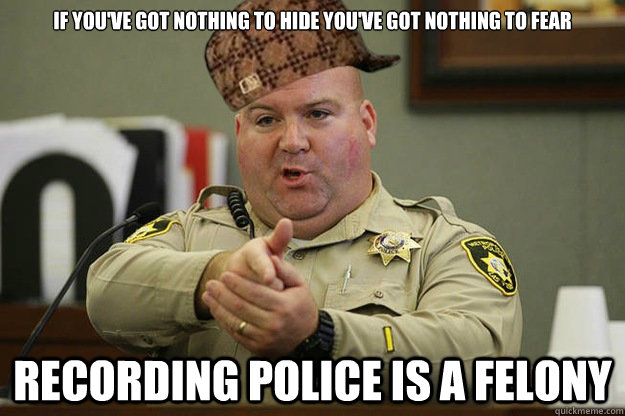 if youve got nothing to hide youve got nothing to fear rec - Good guy scumbag cop