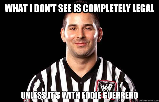 what i dont see is completely legal unless its with eddie  - 