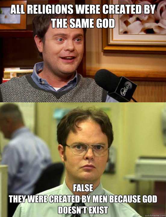 all religions were created by the same god false they were c - Dwight
