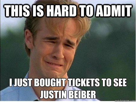 this is hard to admit i just bought tickets to see justin be - 1990s Problems