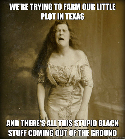 were trying to farm our little plot in texas and theres al - 1890s Problems