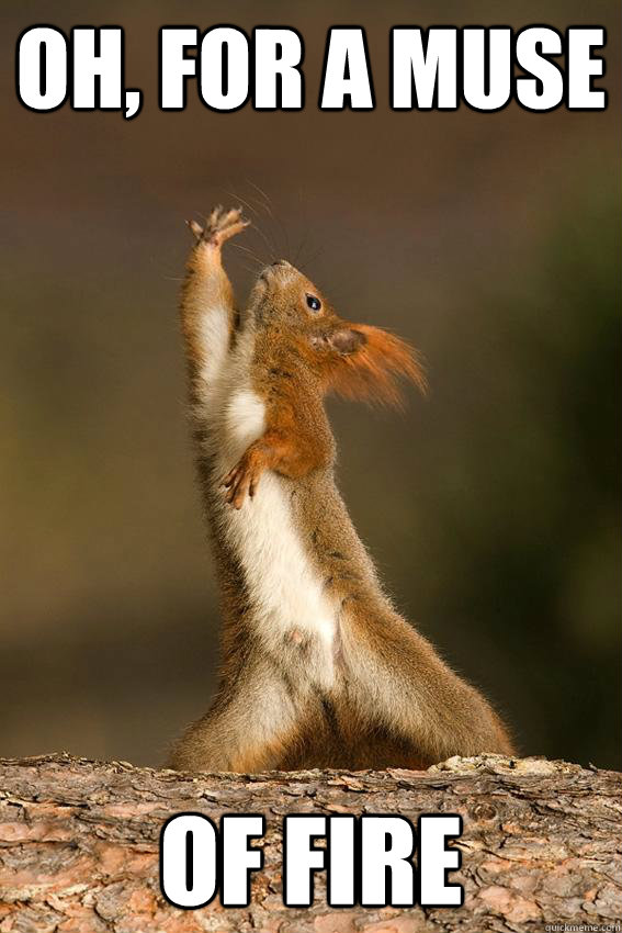 oh for a muse of fire - Shakespeare Squirrel