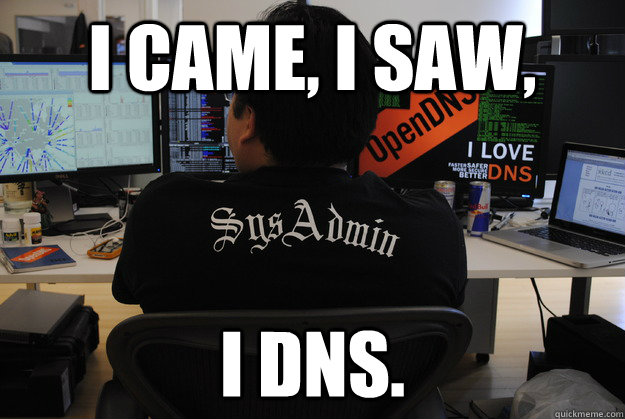 i came i saw i dns - Success SysAdmin