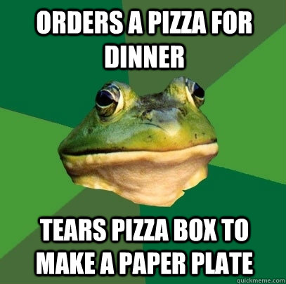 orders a pizza for dinner tears pizza box to make a paper pl - Foul Bachelor Frog