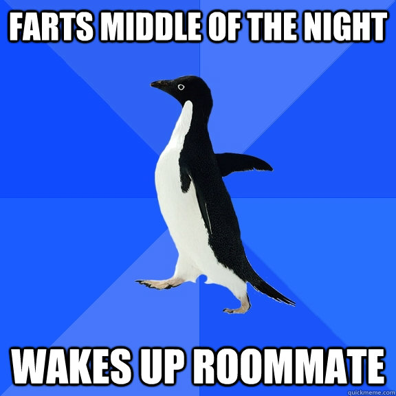 farts middle of the night wakes up roommate - Socially Awkward Penguin