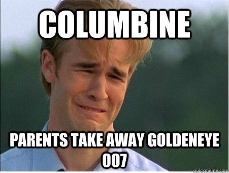 columbine parents take away goldeneye 007 - 1990s Problems
