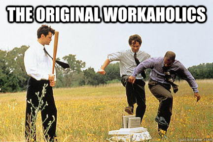 the original workaholics  - Office space fax machine