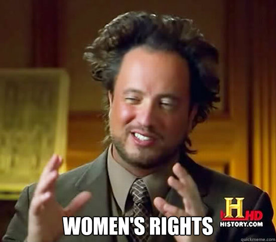 womens rights - Ancient Aliens