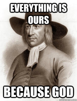 everything is ours because god - colonist logic