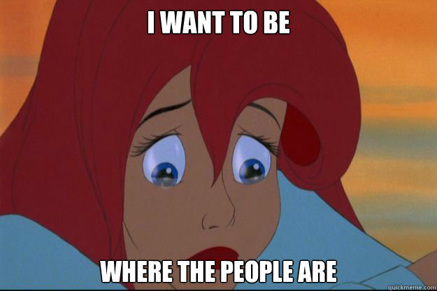i want to be where the people are -