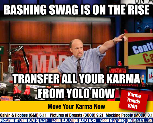 bashing swag is on the rise transfer all your karma from yol - Mad Karma with Jim Cramer