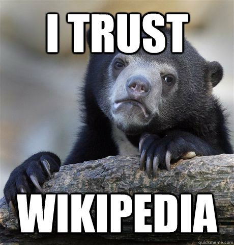 i trust wikipedia - Confession Bear