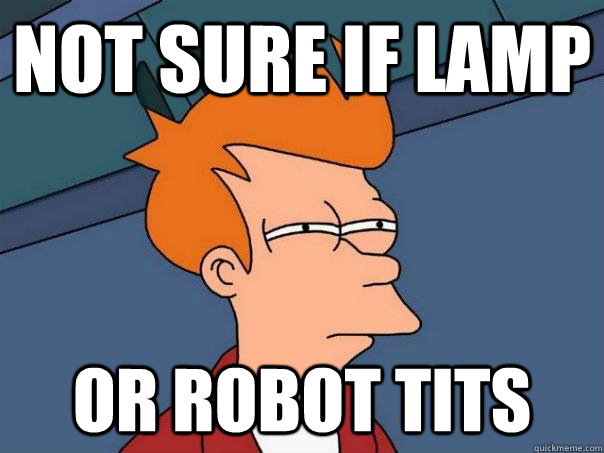 not sure if lamp or robot tits - Futurama Fry