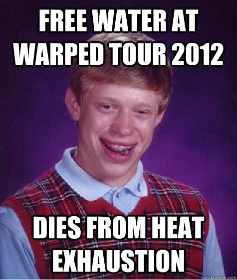 free water at warped tour 2012 dies from heat exhaustion - Bad Luck ...