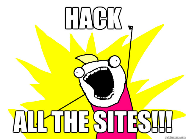 hack all the sites - ALL THE LINKS