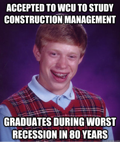 accepted to wcu to study construction management graduates d - Bad Luck Brian