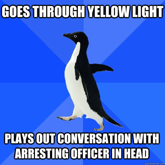 goes through yellow light plays out conversation with arrest - Socially Awkward Penguin