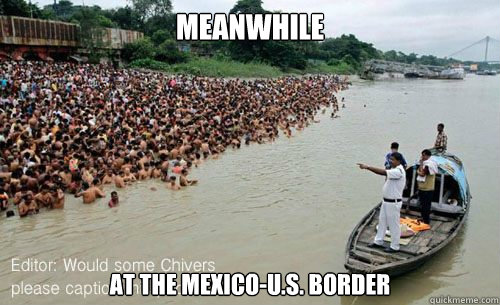 meanwhile at the mexicous border - M