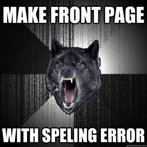 make front page with speling error - Insanity Wolf