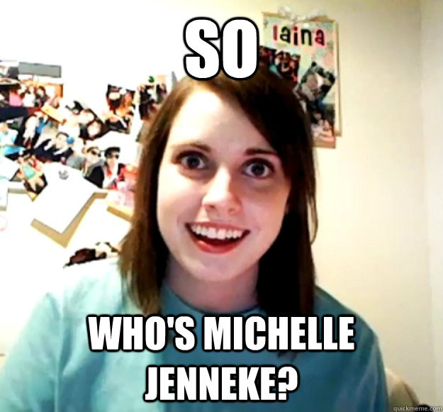 so whos michelle jenneke  - Overly Attached Girlfriend