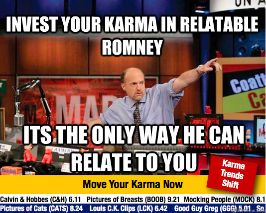 invest your karma in relatable romney its the only way he ca - Mad Karma with Jim Cramer