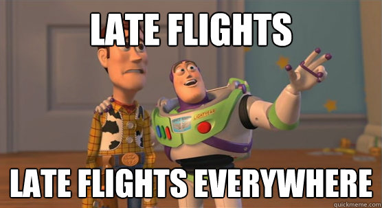 late flights late flights everywhere - Toy Story Everywhere