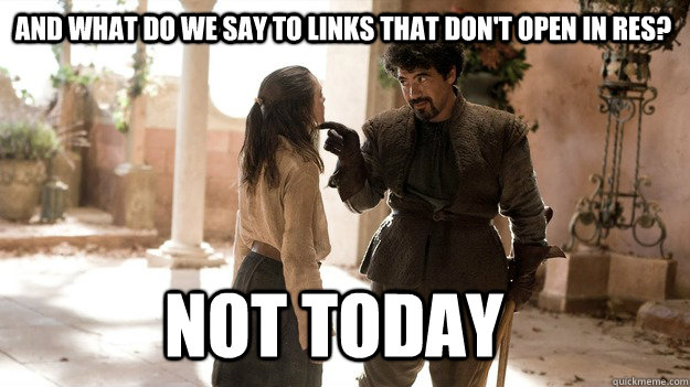 and what do we say to links that dont open in res not toda - Arya not today