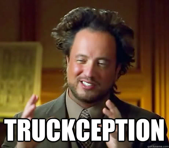 truckception - Ancient Aliens