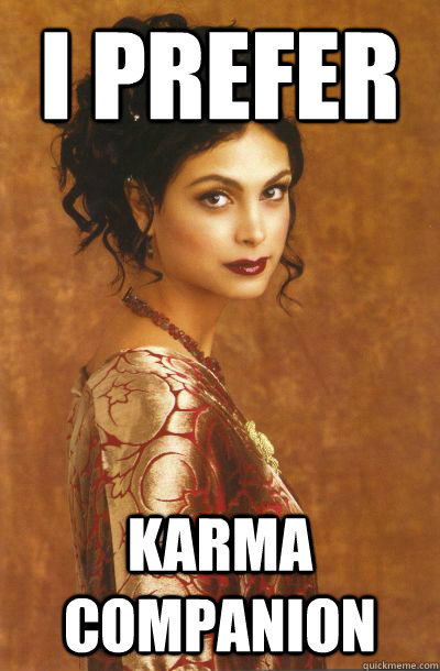 i prefer karma companion  -