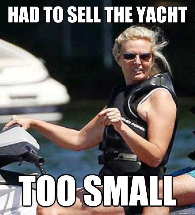 had to sell the yacht too small - Ann Romney Problems