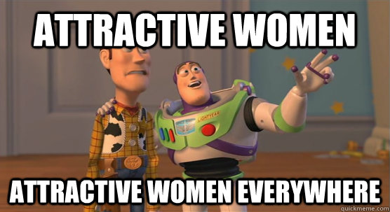 attractive women attractive women everywhere - Toy Story Everywhere