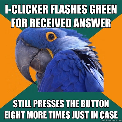iclicker flashes green for received answer still presses th - Paranoid Parrot