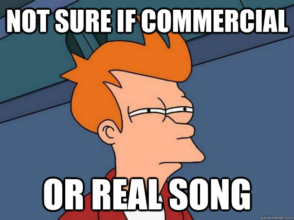 not sure if commercial or real song - Futurama Fry