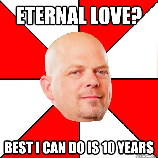 eternal love best i can do is 10 years - Pawn Star