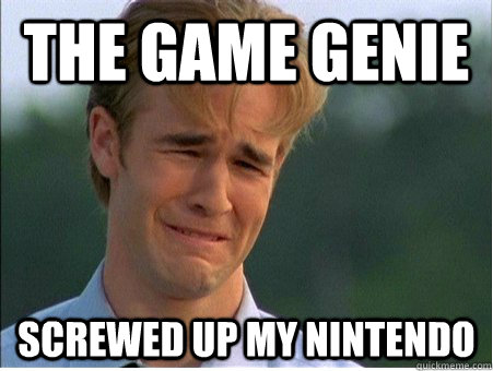 the game genie screwed up my nintendo - 1990s Problems