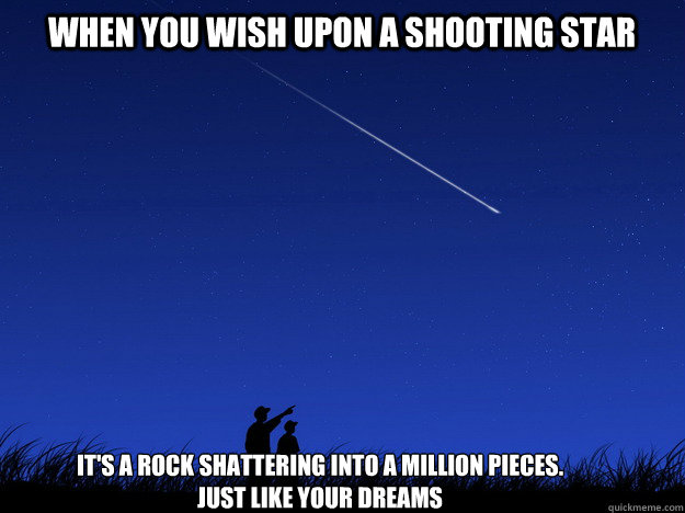 When you wish upon a shooting star... | Rebrn.com